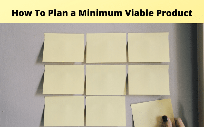 When you think about a Minimum Viable Product (MVP), you should visualize something very simple. Something you can give to the very first set of users you want to target to verify if the product will deliver any value.
